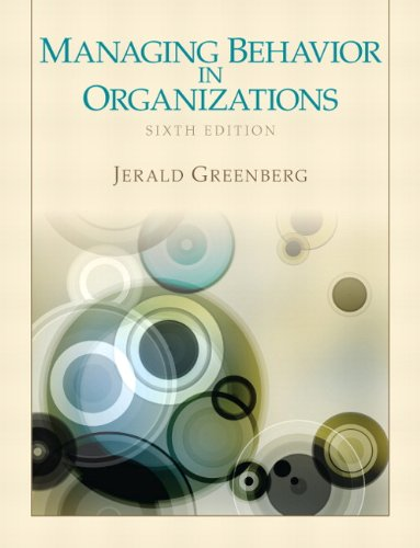 Managing Behavior in Organizations 9780132729833