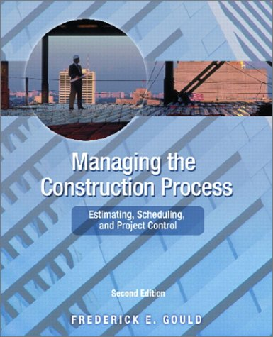 Managing the Construction Process: Estimating, Scheduling, and Project Control 9780130604064