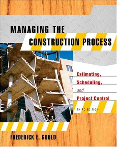 Managing the Construction Process: Estimating, Scheduling, and Project Control 9780131134065