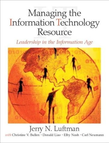Managing the Information Technology Resource: Leadership in the Information Age 9780130351265