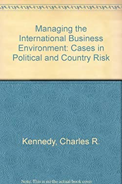 Managing the International Business Environment: Cases in Political and Country Risk