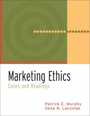 Marketing Ethics: Cases and Readings 9780131330887