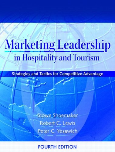 Marketing Leadership in Hospitality and Tourism: Strategies and Tactics for Competitive Advantage 9780131182400