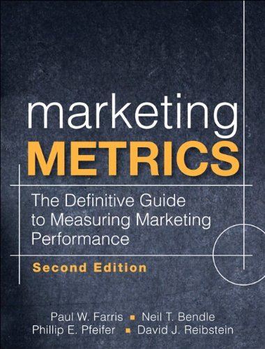 Marketing Metrics: The Definitive Guide to Measuring Marketing Performance 9780137058297