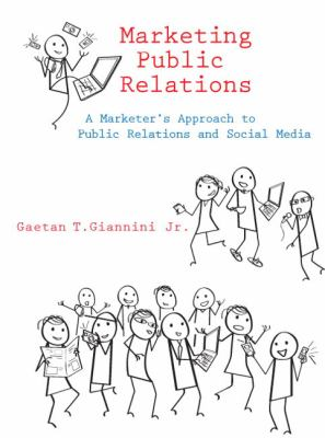Marketing Public Relations: A Marketer's Approach to Public Relations and Social Media 9780136082996