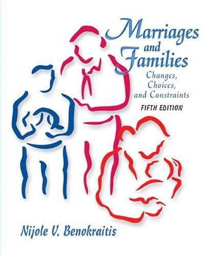 Marriages and Families: Changes, Choices, and Constraints 9780131305168