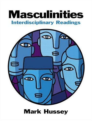 Masculinities: Interdisciplinary Readings 9780130974549