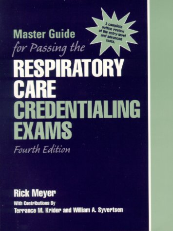 Master Guide for Passing the Respiratory Care Credentialing Exams 9780130138323