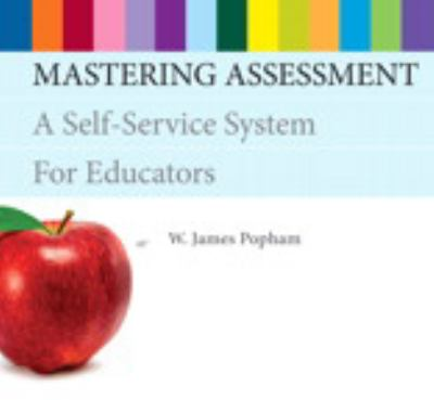 Mastering Assessment: A Self-Service System for Educators 9780132732918