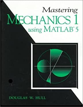 Mastering Mechanics I, Using MATLAB 9780138640347