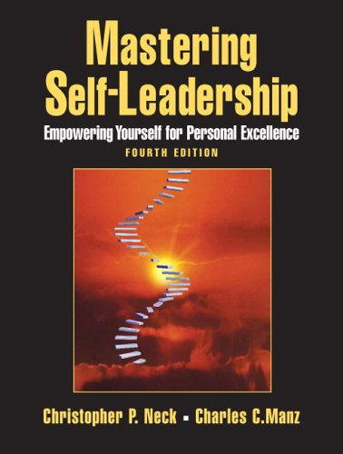 Mastering Self-Leadership: Empowering Yourself for Personal Excellence 9780132213448