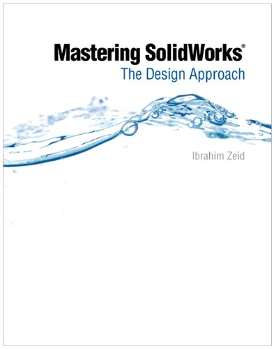Mastering SolidWorks: The Design Approach 9780135046098