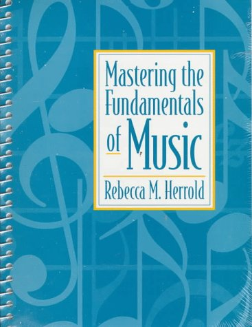 Mastering the Fundamentals of Music 9780131218727
