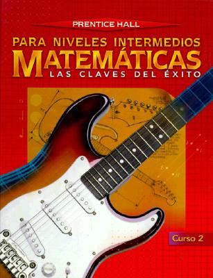Matematicas Para Niveles Intermedios Curso: Las Claves del Exito 9780138396978