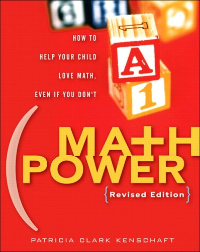 Math Power: How to Help Your Child Love Math, Even If You Don't 9780132205948