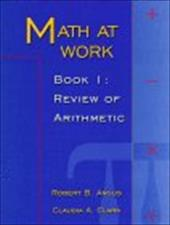 Math at Work: Book 1, a Review of Arithmetic