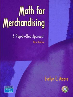 Math for Merchandising: A Step-By-Step Approach 9780131107342