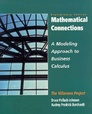 Mathematical Connections: A Modeling Approach to Business Calculus, Vol. I- Preliminary Edition 9780135763988