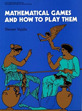 Mathematical Games and How to Play Them 9780130092755