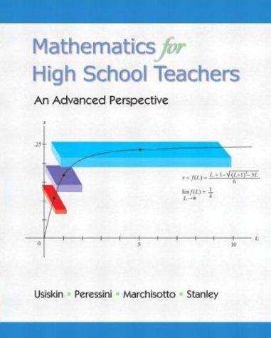 Mathematics for High School Teachers- An Advanced Perspective 9780130449412