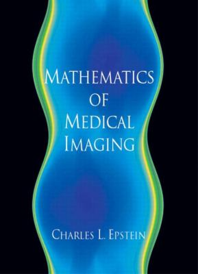 Mathematics of Medical Imaging 9780130675484
