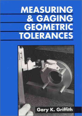 Measuring and Gauging Geometric Tolerances 9780133740424