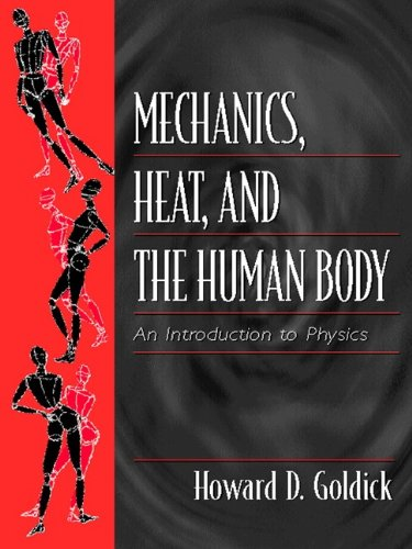 Mechanics, Heat, and the Human Body: An Introduction to Physics 9780139228162