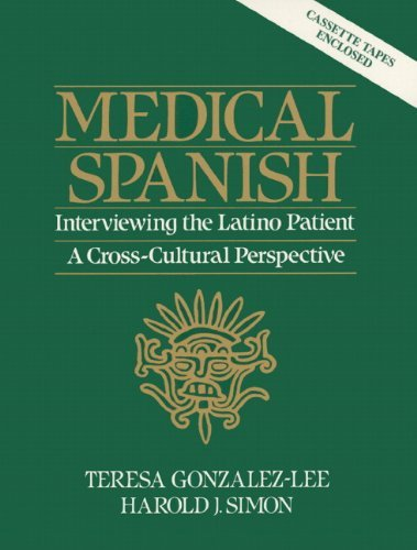 Medical Spanish: Interviewing the Latino Patient - A Cross Cultural Perspective [With Cassette] 9780135725122