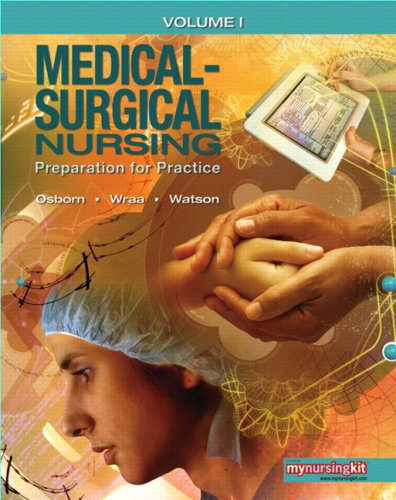 Medical-Surgical Nursing, Volume 1: Preparation for Practice 9780131597143