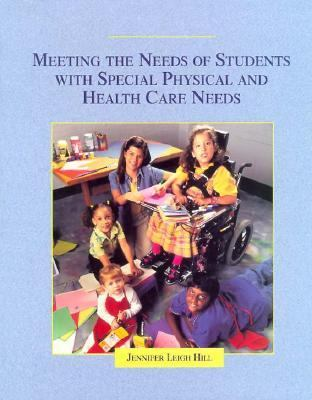 Meeting the Needs of Students with Special Physical and Health Care Needs 9780132626019