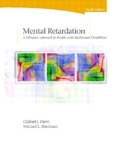 Mental Retardation: A Lifespan Approach to People with Intellectual Disabilities 9780131112162