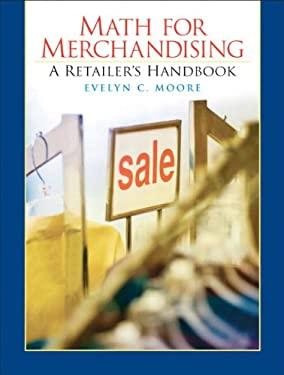 Merchandising Math Handbook for Retail Management 9780136095033