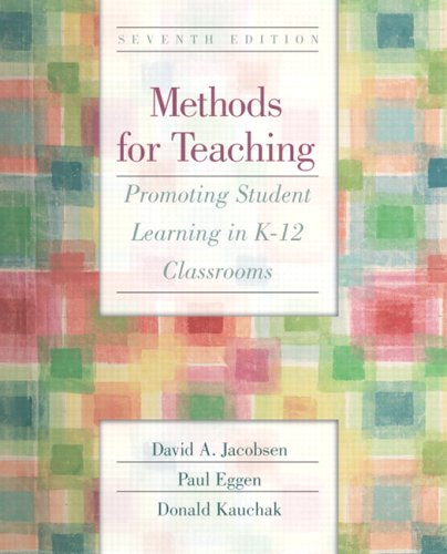 Methods for Teaching: Promoting Student Learning in K-12 Classrooms 9780131199507