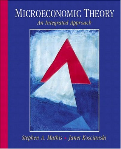 Microeconomic Theory: An Integrated Approach 9780130114181