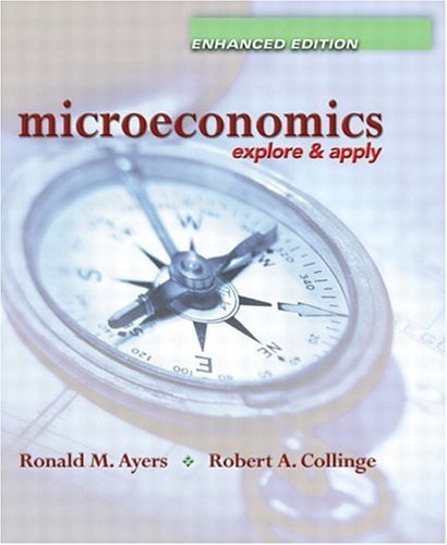 Microeconomics: Explore and Apply, Enhanced Edition 9780131463929
