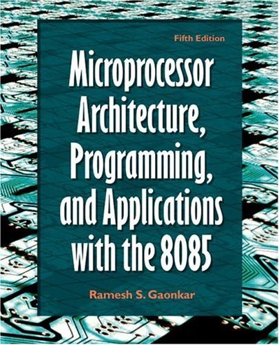Microprocessor Architecture, Programming, and Applications with the 8085 9780130195708