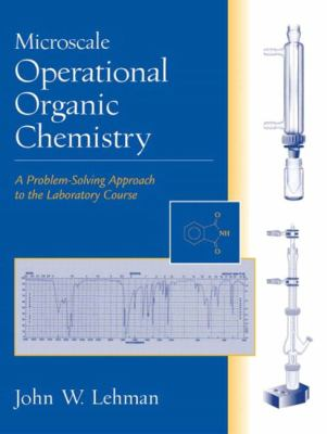 Microscale Operational Organic Chemistry: A Problem-Solving Approach to the Laboratory Course 9780130335180