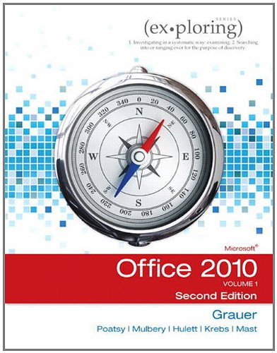 Exploring Microsoft Office 2010, Volume 1 - 2nd Edition