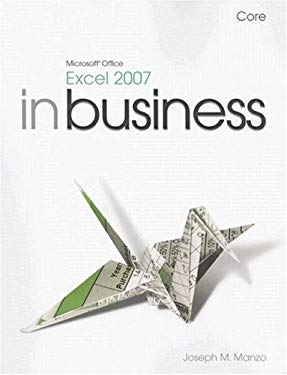 Microsoft Office Excel 2007 in Business, Core 9780131743441