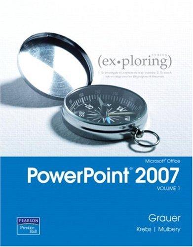Microsoft Office PowerPoint 2007, Volume 1 9780131572683