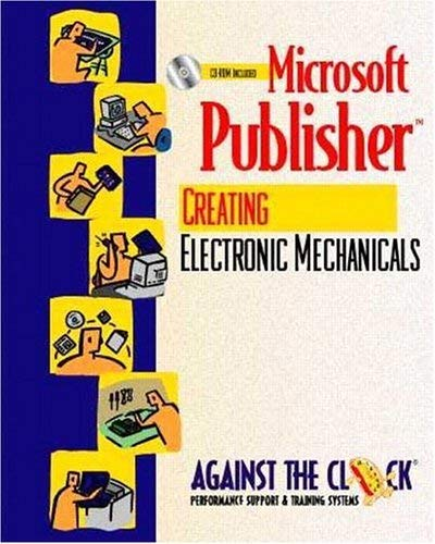 Microsoft Publisher 2000: Creating Electronic Mechanicals 9780130126306