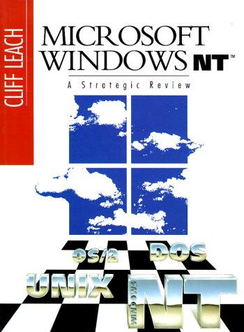Microsoft Windows NT: A Strategic Review 9780130452610