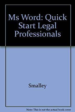 Microsoft Word: Quick Start for Legal Professionals 9780132440967