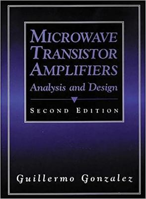 Microwave Transistor Amplifiers: Analysis and Design 9780132543354