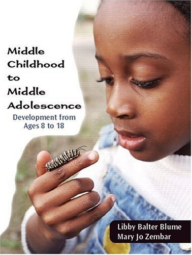 Middle Childhood to Middle Adolescence: Development from Ages 8 to 18 9780130494900