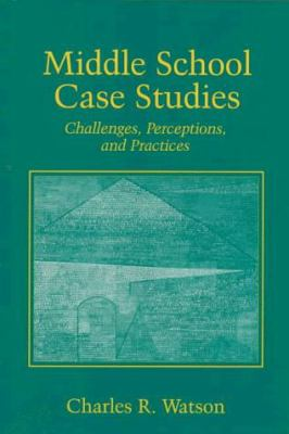 Middle School Case Studies: Challenges, Perceptions, and Practices 9780131979222