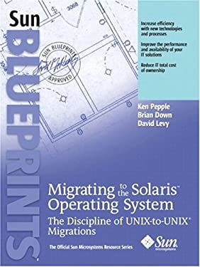 Migrating to the Solaris Operating System: The Discipline of Unix-To-Unix Migrations 9780131502635