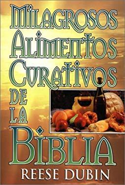 Milagrosos Alimentos Curativos de la Biblia 9780130834263