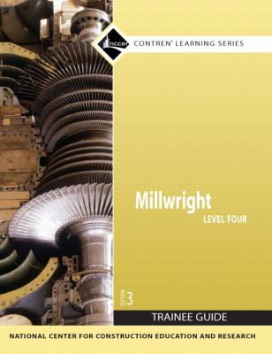 Millwright Level 4 Trainee Guide 9780136045069