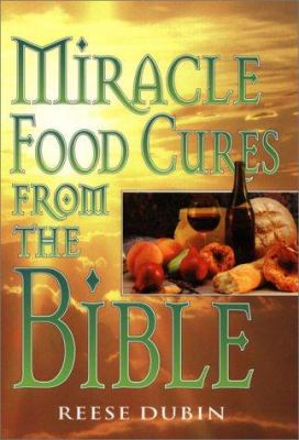 Miracle Food Cures from the Bible 9780136212690